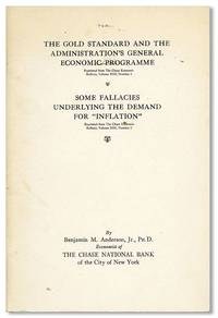 The Gold Standard and the Administration's General Economic Programme / Some Fallacies Underlying the Demand for 'Inflation' by  Benjamin M ANDERSON - First Edition - 1933 - from Lorne Bair Rare Books and Biblio.com