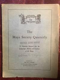 The Maya Society Quarterly Volume 1 December, 1931 Number 1 Association Copy