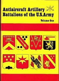 Antiaircraft Battalions of the US Army. Vol I.