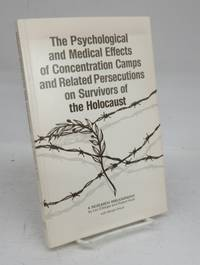 image of The Psychological and Medical Effects of Concentration Camps and Related Persecutions on Survivors of the Holocaust: A Research Bibliography