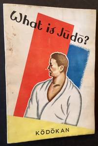 What Is Judo by Preface by Risei Kano - Paperback - 1952 - from Appledore Books, ABAA (SKU: 17454)