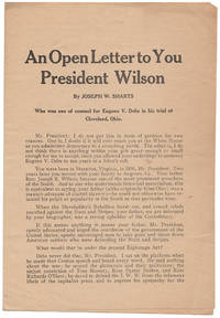 image of AN OPEN LETTER TO YOU PRESIDENT WILSON BY JOSEPH W. SHARTS WHO WAS ONE OF COUNSEL FOR EUGENE V. DEBS IN HIS TRIAL AT CLEVELAND, OHIO