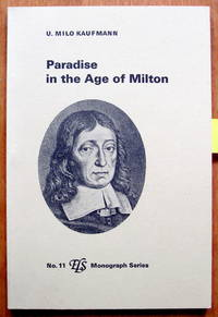 Paradise in the Age of Milton by Kaufmann, U. Milo - 1978