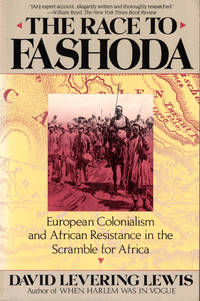The Race to Fashoda: European Colonialism and African Resistance in the Scramble For Africa by  David Levering Lewis - Paperback - 1987 - from Kenneth Mallory Bookseller. ABAA (SKU: 41932)