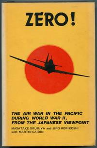 Zero! The Air War in the Pacific During World War II, from the Japanese Viewpoint