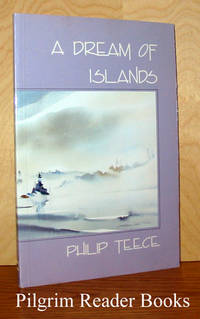 A Dream of Islands. by Teece, Philip - 1988