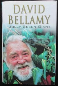 image of Jolly Green Giant. The Autobiography of David Bellamy OBE, Hon FLS, An Englishman.
