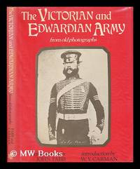 The Victorian and Edwardian army from old photographs