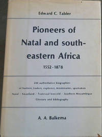 Pioneers of Natal and southeastern Africa, 1552-1878 (South African biographical and historical...