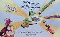 Pathways of Progress:  Schenectady County, Founded 1809