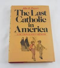 The Last Catholic in America: A Fictionalized Memoir