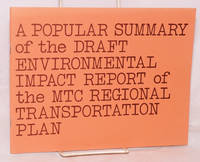 A popular summary of the draft environmental impact report of the MTC Regional Transportation Plan adopted June, 1973