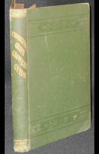 Chorlton's Grape Growers' Guide: A Hand-book of the Cultivation of the Exotic Grape by William Chorlton