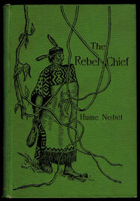 image of THE REBEL CHIEF. A Romance of New Zealand. With Illustrations by the  Author.