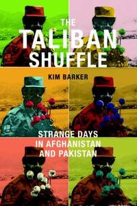 image of The Taliban Shuffle : Strange Days in Afghanistan and Pakistan