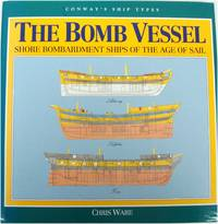 The Bomb Vessel: Shore Bombardment Ships of The Age of Sail