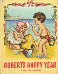 Robert's Happy Year  (Little Gem Readers)