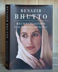 Reconciliation: Islam, Democracy, and the West by Benazir Bhutto - 1st Edition - 2008 - from Crooked House Books & Paper (SKU: 000873)