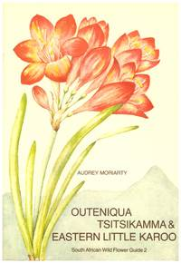 OUTENIQUA, TSITSIKAMMA & EASTERN LITTLE KAROO. by  AUDREY MORIARTY - Paperback - First  Edition. - 1982 - from BOOKLOVERS PARADISE (SKU: 12569)