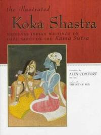 Koka Shastra : Medieval Indian Writings on Love Based on the Kama Sutra by  Charles  Alex; Fowkes - Hardcover - 1997 - from ThriftBooks and Biblio.com