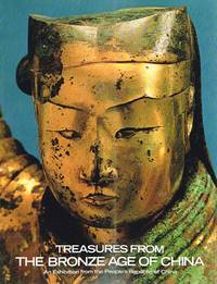Treasures from the Bronze Age of China: An Exhibition from the People's  Republic of China
