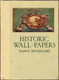 Historic Wall-Papers: From Their Inception to the Introduction of Machinery