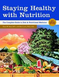 Staying Healthy with Nutrition: The Complete Guide to Diet and Nutritional Medicine -...