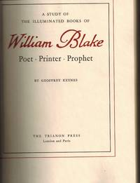 A Study of the Illuminated Books of William Blake Poet - Printer - Prophet