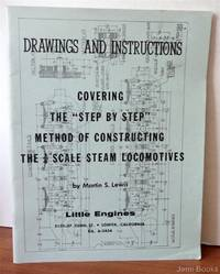 Drawings And Instructions Covering The Step By Step Method Of Constructing The 1/4 Inch Scale Steam Locomotives