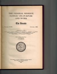 The Federal Reserve System- Its Purpose and Work (The Annals of the American Academy of Political and Social Studies) Vol. XCIX, January, 1922