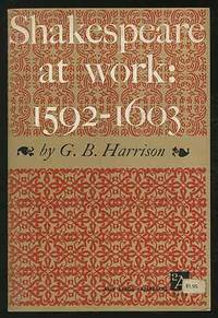 image of Shakespeare at Work: 1592-1603