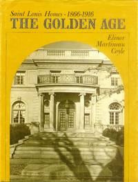 image of Saint Louis Homes 1866-1916; The Golden Age