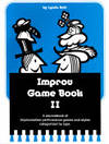 Improv Game Book II: A Source Book for Improvisation, Performance Training, and Games