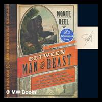 image of Between man and beast: an unlikely explorer, the evolution debates, and the African adventure that took the Victorian world by storm / Monte Reel