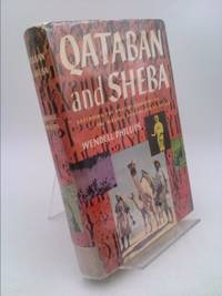 image of Qataban and Sheba: Exploring the Ancient Kingdoms on the Biblical Spice Routes o