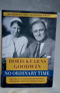 image of No Ordinary Time  Franklin & Eleanor Roosevelt: The Home Front in World War II