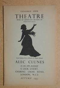 Alec Clunes Catalogue Four: Theatre with an Important Section of Periodicals. Autumn 1955.
