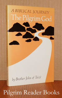 The Pilgrim God; A Biblical Journey.