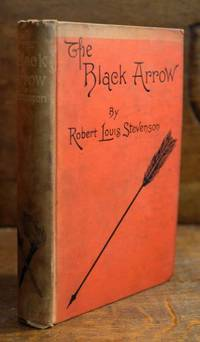 image of The Black Arrow: A Tale of the Two Roses. By Robert Louis Stevenson, Author of ''Treasure Island,'' ''Kidnapped,'' &c. Cassel & Company, Limited: London, Paris, New York & Melbourne. 1888.