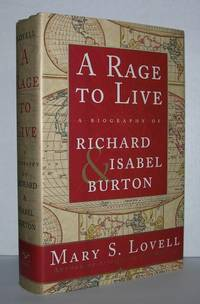 A RAGE TO LIVE A Biography of Richard and Isabel Burton