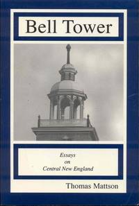 Bell Tower: Essays on Central New England