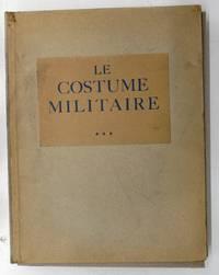 Le Costume Militaire a Travers Les Ages