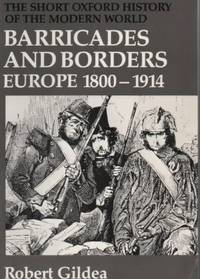 Barricades and Borders : Europe 1800-1914