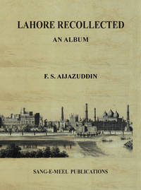 LAHORE RECOLLECTED : AN ALBUM