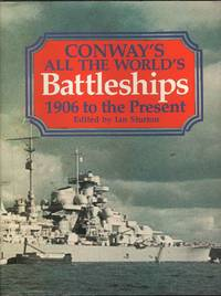 All the World's Battleships: 1906 to the Present