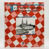 De la table de cuisine a la rue principale; 50 Ans d' Histoire Des Caisses Populaires Du Manitoba, 1937-1987;… by  Maurice Gauthier  - First edition, First Printing  - 1987  - from Black's Fine Books & Manuscripts (SKU: 3639)