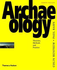 """Archaeology:Theories, Methods and Practice: """"Theories, Methods and Practice"""