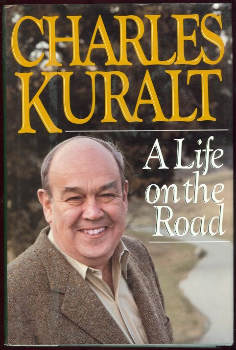LIFE ON THE ROAD, Kuralt, Charles