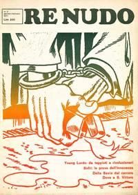 Re Nudo. Mensile di Contracultura e Contrainformazione. No. 0 (n.d., November 1970) through No. 34 (n.d., circa 1974)