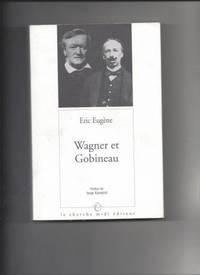 Wagner et Gobineau.  Existe-t-il un racisme wagnérien ?